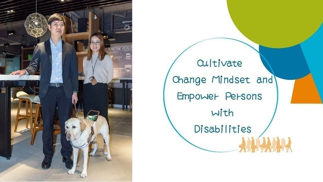 Cultivate Change Mindset and Empower Persons with Disabilities