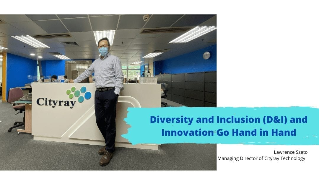 Diversity and Inclusion and Innovation Go Hand in Hand